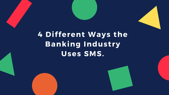 SMSwarriors: 4 Different Ways the Banking Industry Uses SMS.